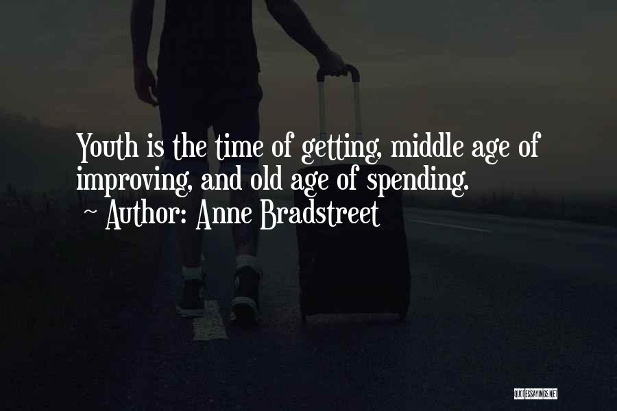 Old Age And Time Quotes By Anne Bradstreet