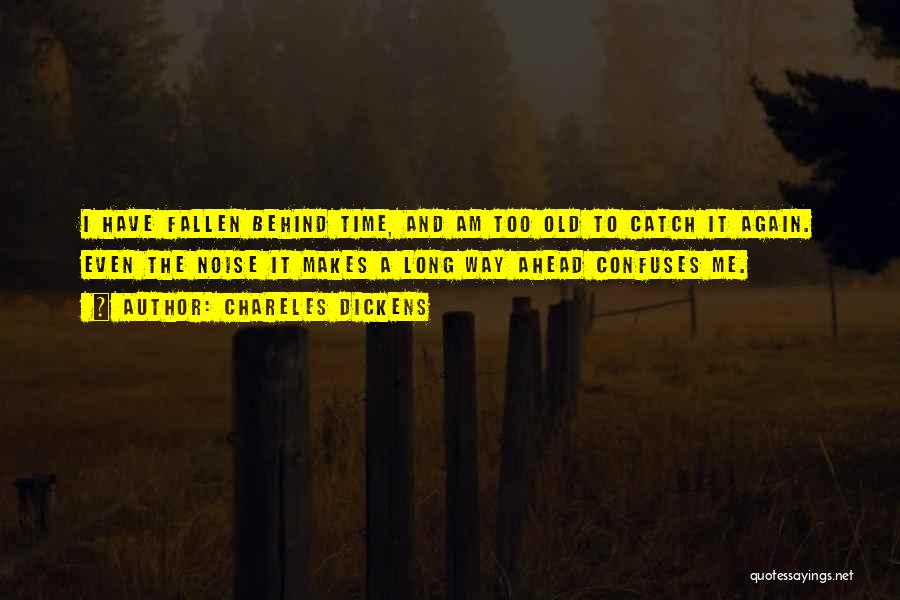 Old Age And Time Quotes By Chareles Dickens