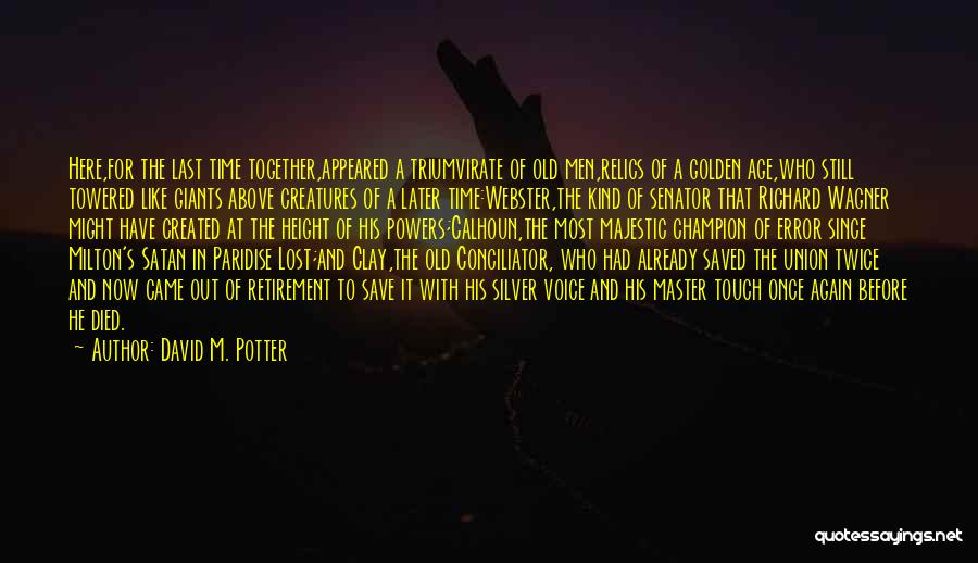 Old Age And Time Quotes By David M. Potter