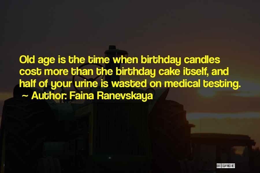 Old Age And Time Quotes By Faina Ranevskaya