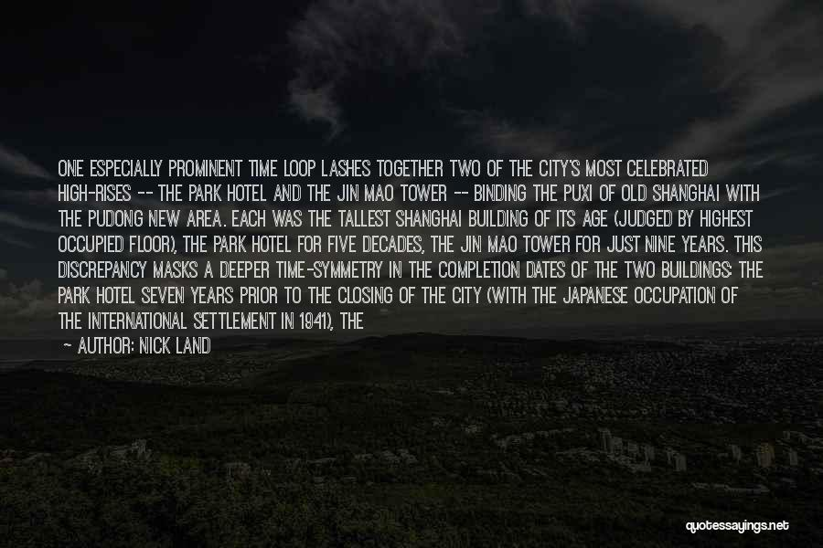 Old Age And Time Quotes By Nick Land
