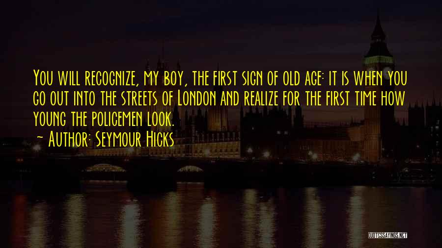 Old Age And Time Quotes By Seymour Hicks