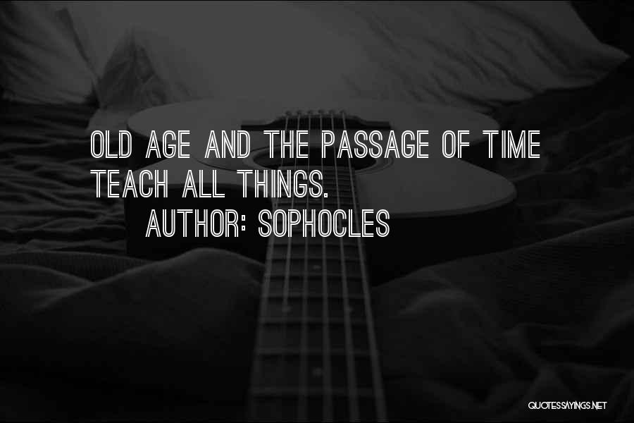 Old Age And Time Quotes By Sophocles