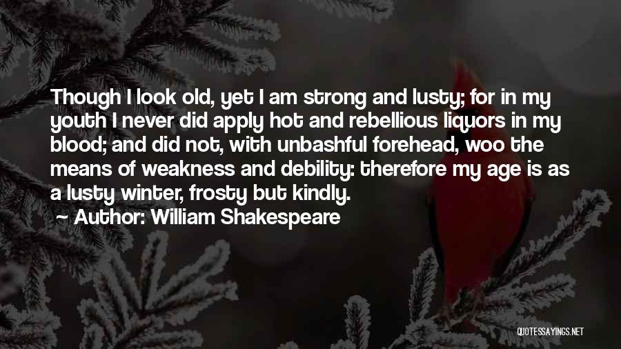 Old Age And Time Quotes By William Shakespeare