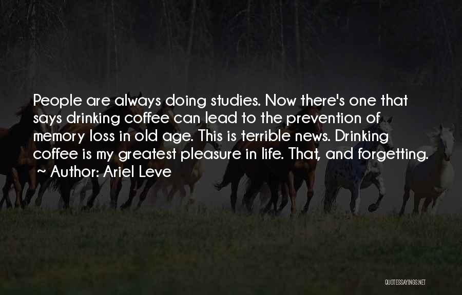 Old Age Life Quotes By Ariel Leve