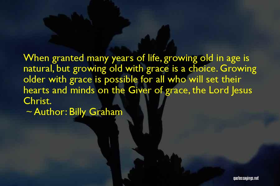 Old Age Life Quotes By Billy Graham