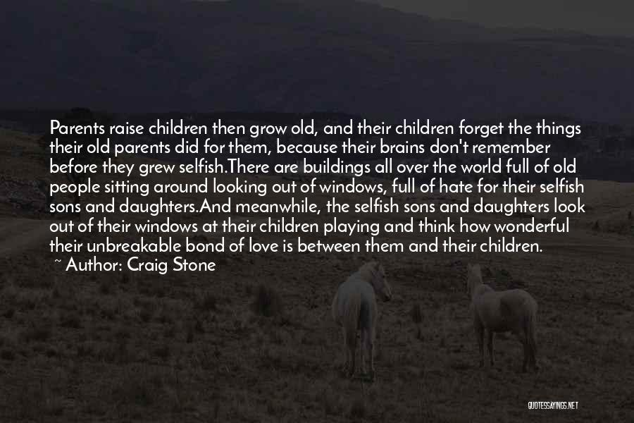Old Age Life Quotes By Craig Stone