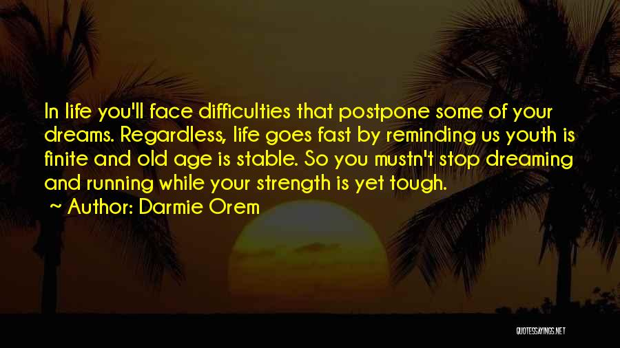 Old Age Life Quotes By Darmie Orem