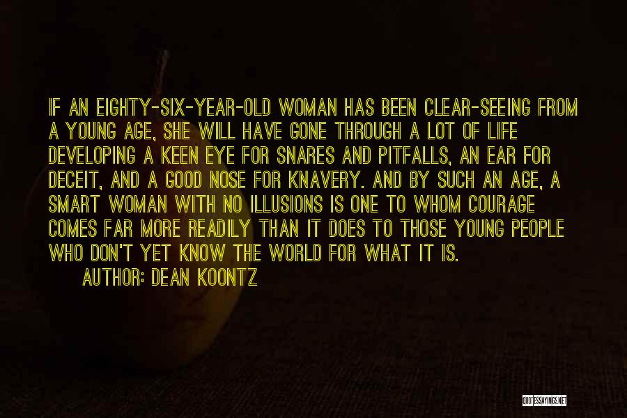 Old Age Life Quotes By Dean Koontz