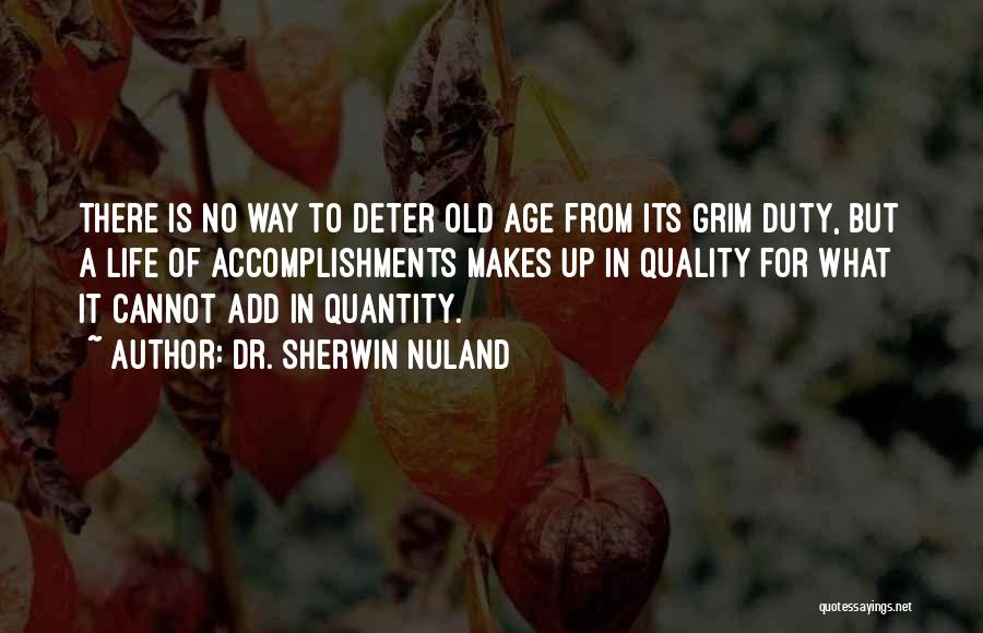Old Age Life Quotes By Dr. Sherwin Nuland