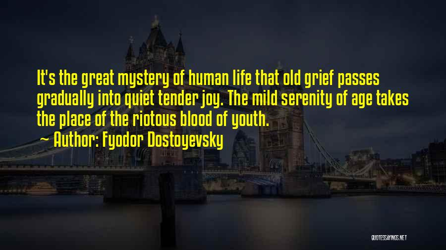 Old Age Life Quotes By Fyodor Dostoyevsky