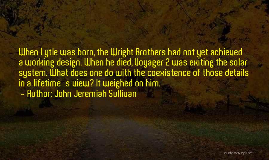 Old Age Life Quotes By John Jeremiah Sullivan