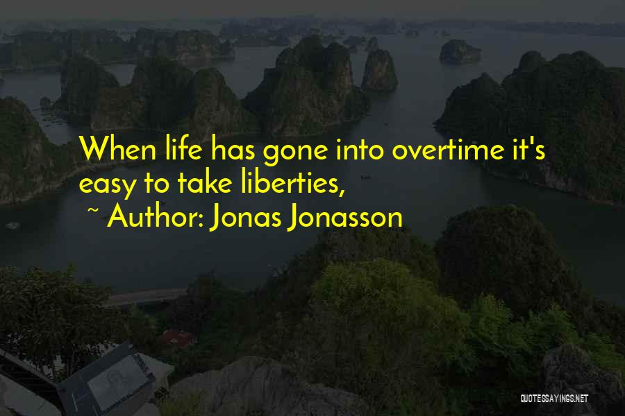Old Age Life Quotes By Jonas Jonasson