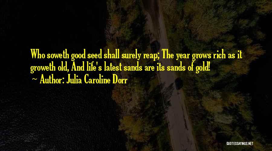 Old Age Life Quotes By Julia Caroline Dorr