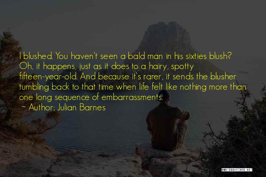 Old Age Life Quotes By Julian Barnes