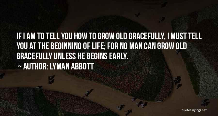 Old Age Life Quotes By Lyman Abbott