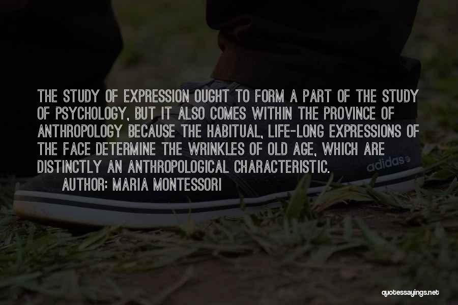 Old Age Life Quotes By Maria Montessori