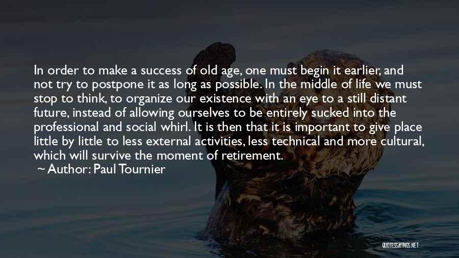 Old Age Life Quotes By Paul Tournier