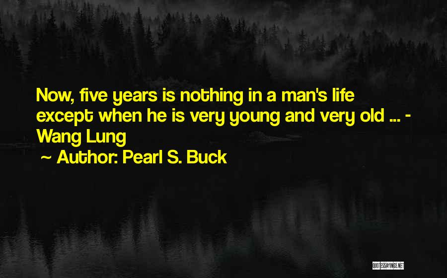 Old Age Life Quotes By Pearl S. Buck