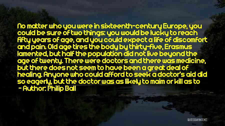 Old Age Life Quotes By Philip Ball