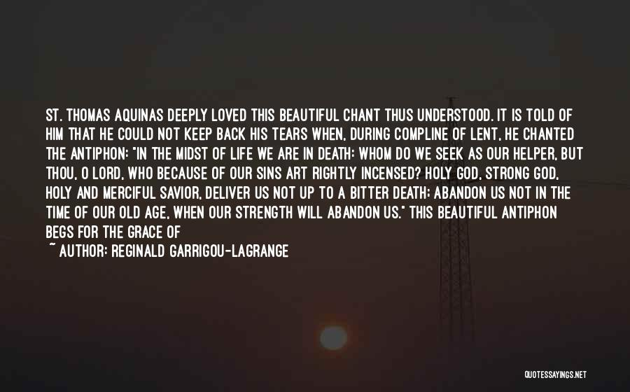 Old Age Life Quotes By Reginald Garrigou-Lagrange
