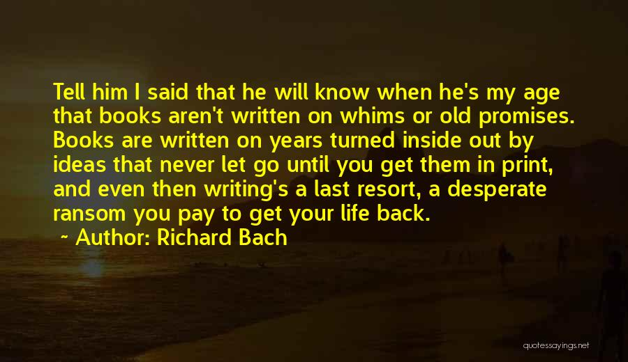 Old Age Life Quotes By Richard Bach