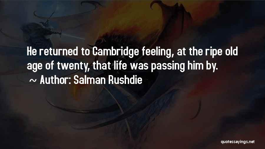 Old Age Life Quotes By Salman Rushdie