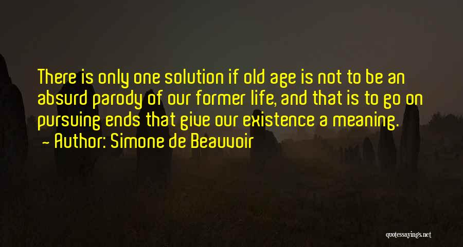 Old Age Life Quotes By Simone De Beauvoir