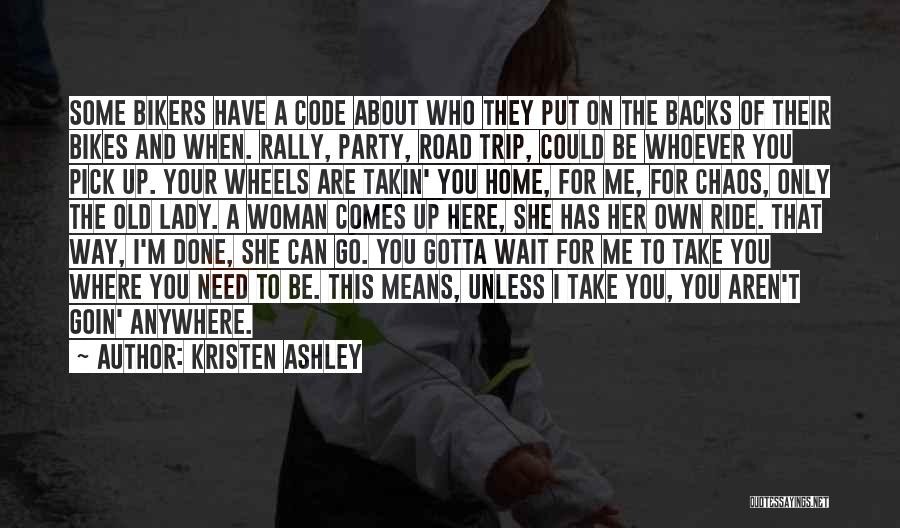 Old Bikers Quotes By Kristen Ashley
