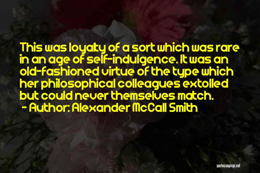 Old Colleagues Quotes By Alexander McCall Smith