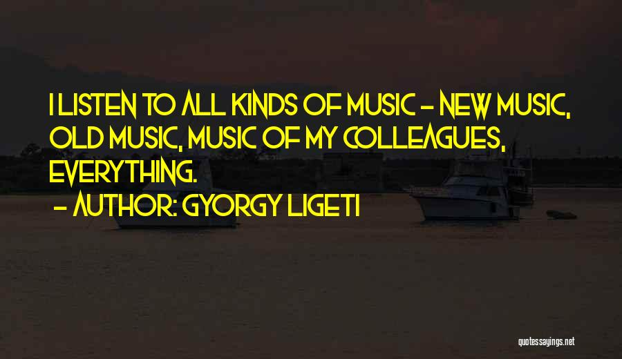 Old Colleagues Quotes By Gyorgy Ligeti