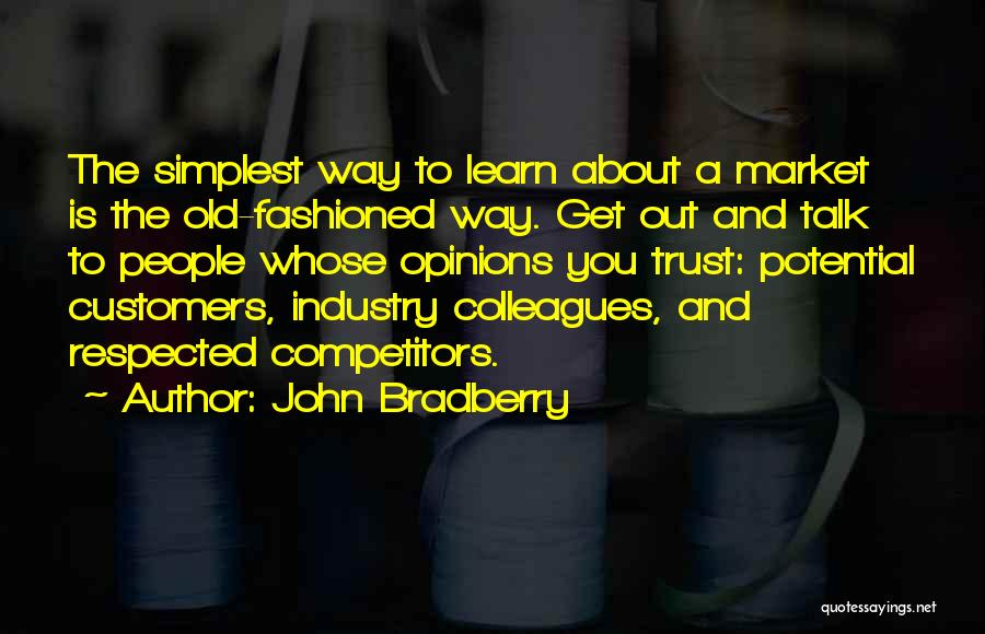 Old Colleagues Quotes By John Bradberry