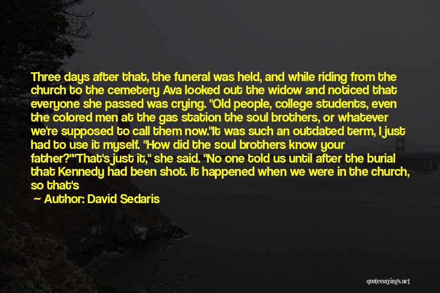 Old College Days Quotes By David Sedaris