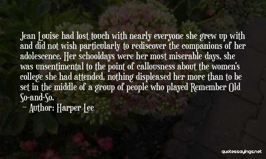Old College Days Quotes By Harper Lee