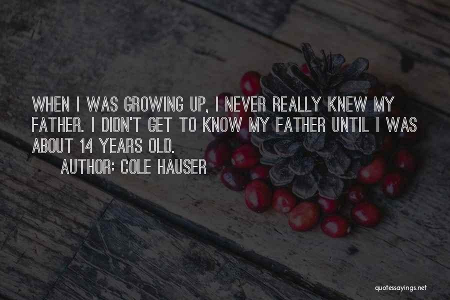 Old Father Quotes By Cole Hauser