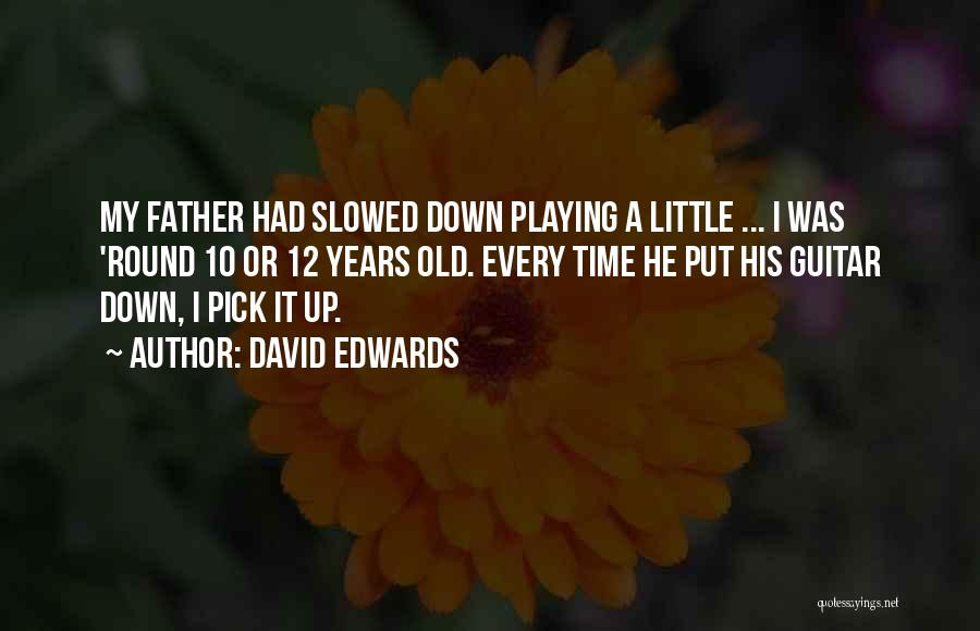 Old Father Quotes By David Edwards
