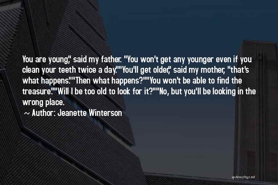 Old Father Quotes By Jeanette Winterson