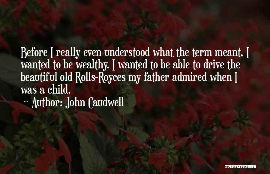 Old Father Quotes By John Caudwell