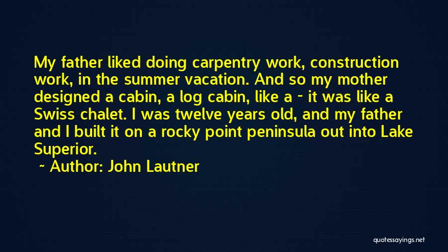 Old Father Quotes By John Lautner