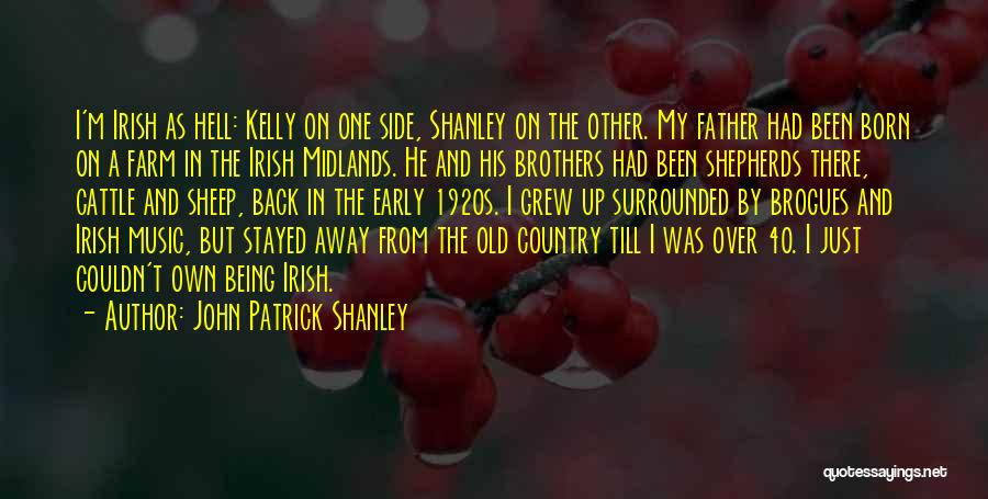 Old Father Quotes By John Patrick Shanley