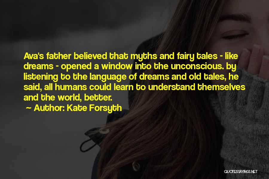 Old Father Quotes By Kate Forsyth