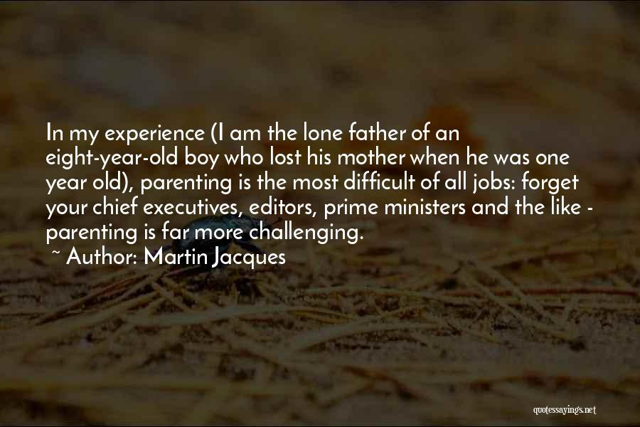 Old Father Quotes By Martin Jacques
