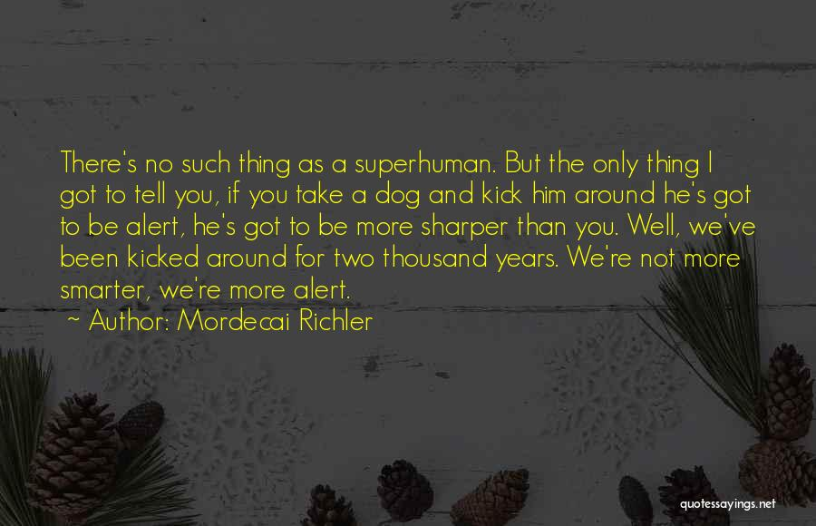 Old Father Quotes By Mordecai Richler