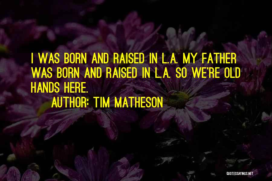Old Father Quotes By Tim Matheson
