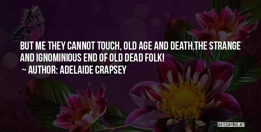 Old Folk Quotes By Adelaide Crapsey