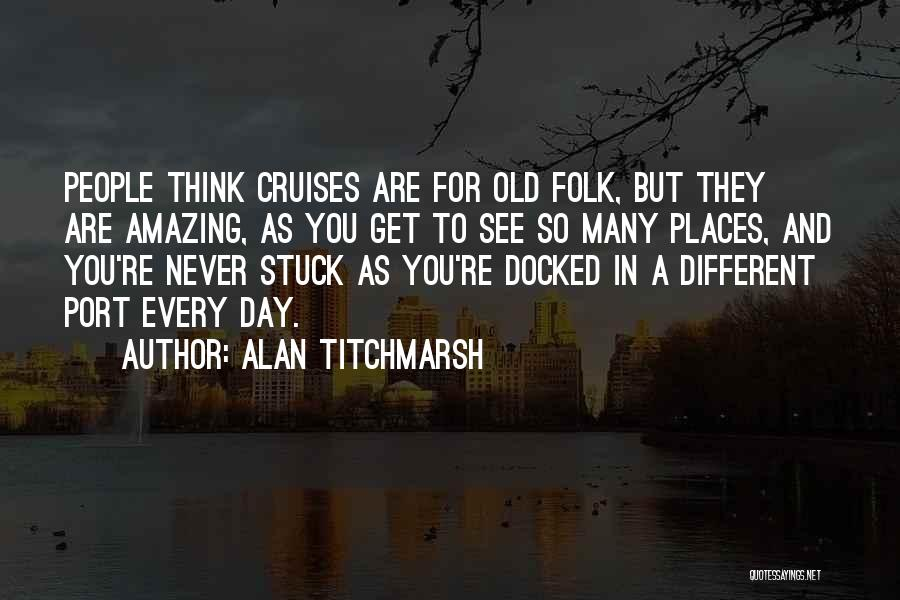 Old Folk Quotes By Alan Titchmarsh