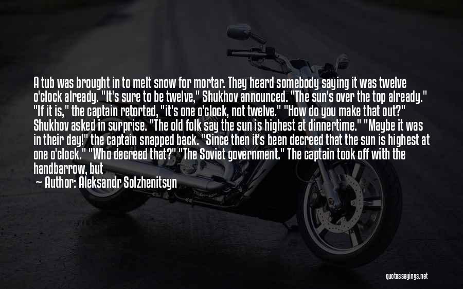 Old Folk Quotes By Aleksandr Solzhenitsyn
