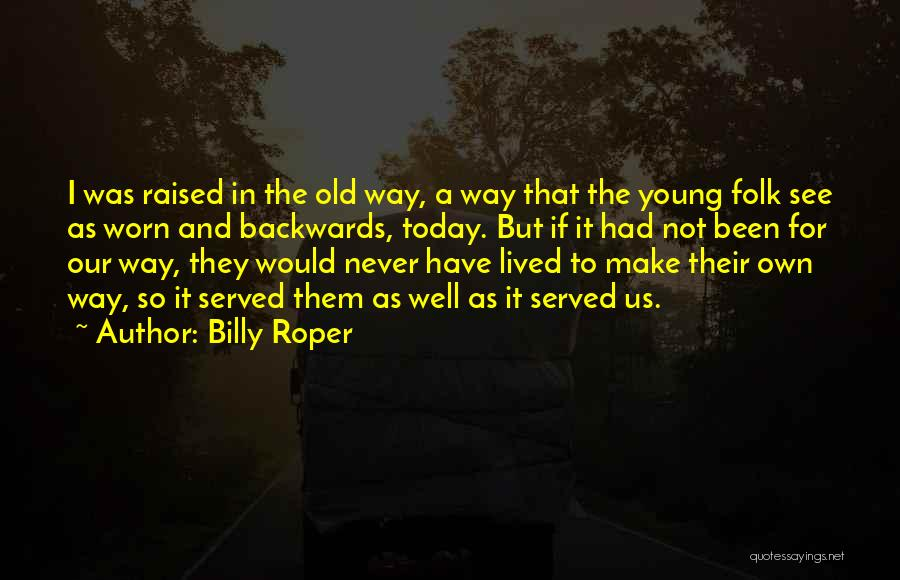 Old Folk Quotes By Billy Roper