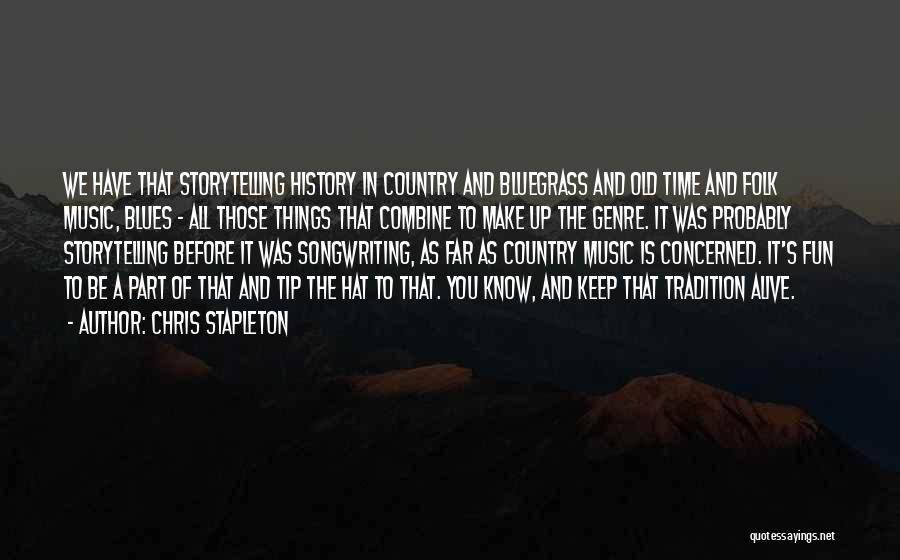 Old Folk Quotes By Chris Stapleton