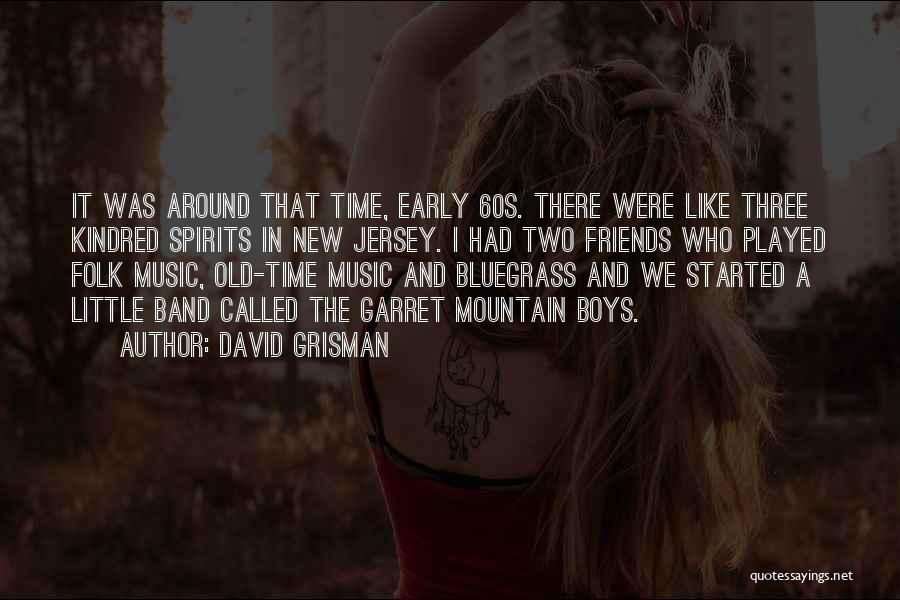 Old Folk Quotes By David Grisman